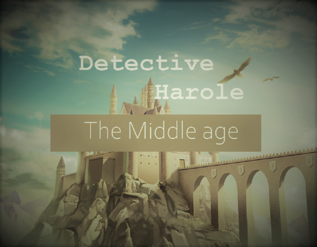 Detective Harole: The Middle Age Hidden