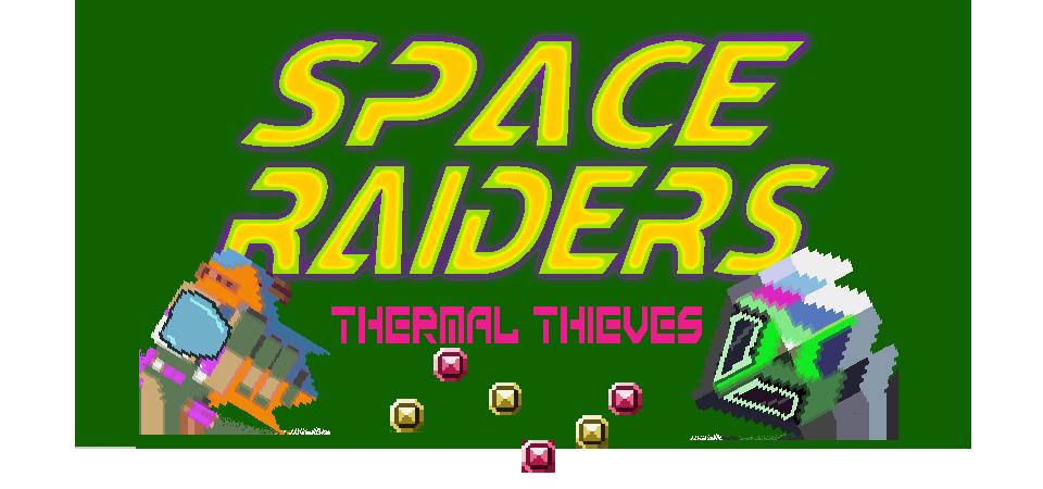 Space Raiders: Thermal Thieves