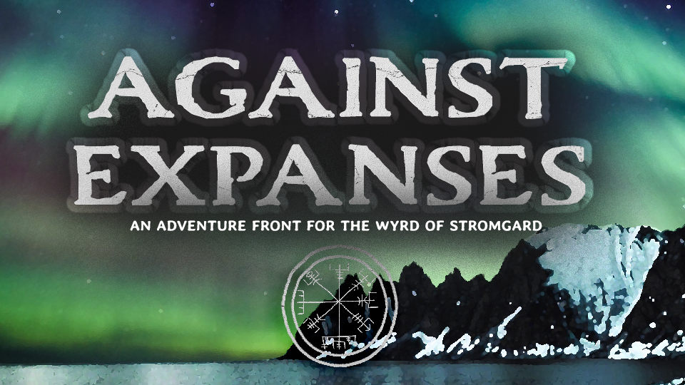 Against Expanses: Wyrd of Stromgard Adventure Front
