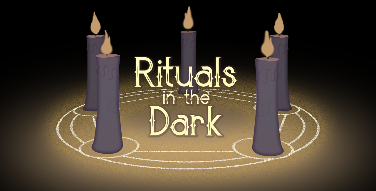Rituals in the Dark