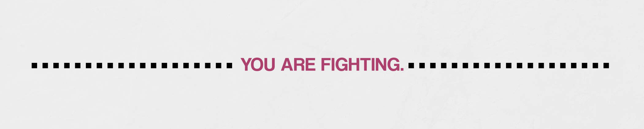 You Are In A (Noun) Fight