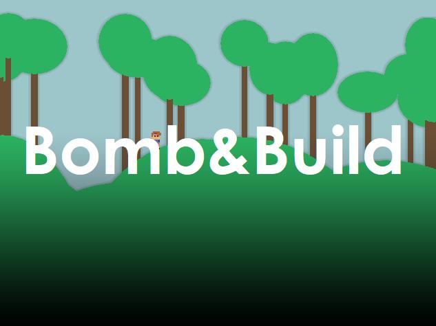 Bomb & Build