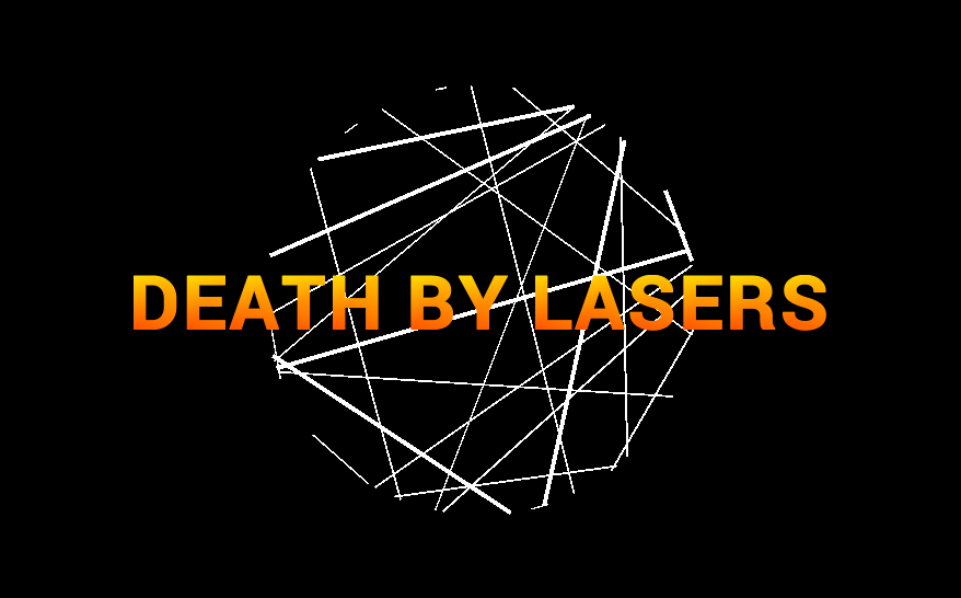Death By Lasers