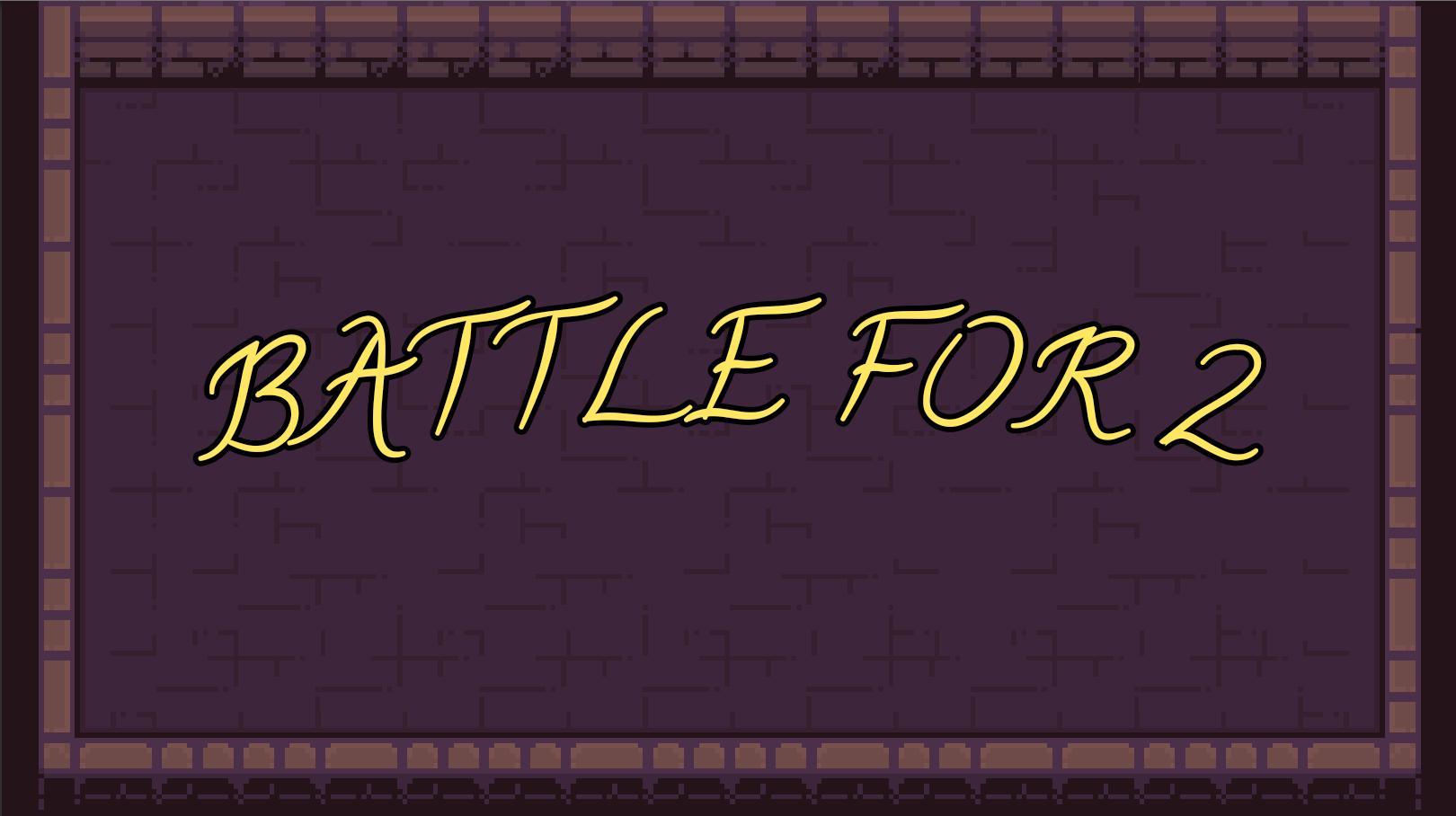 Battle for 2