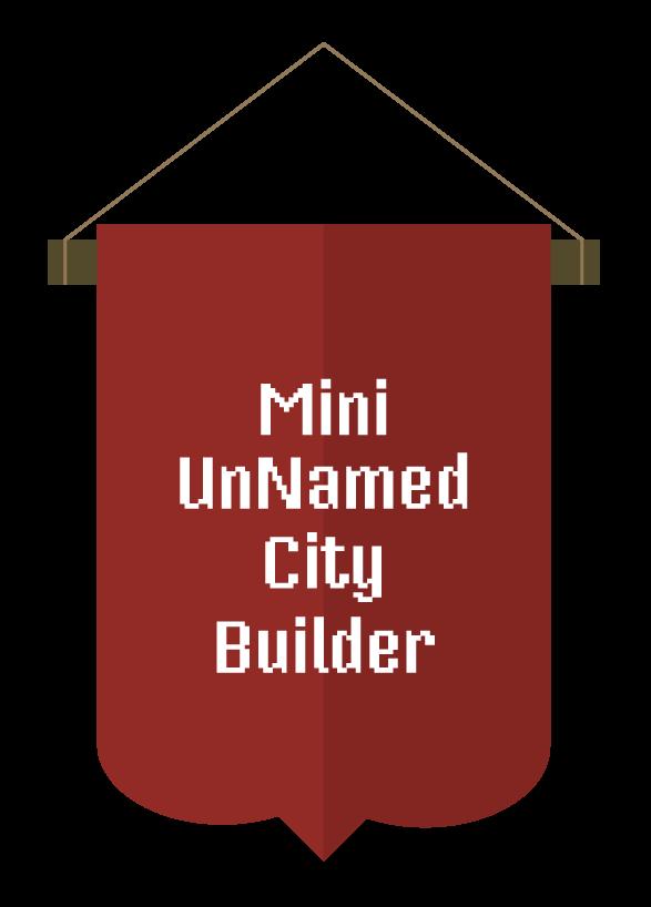 Mini UnNamed City Builder