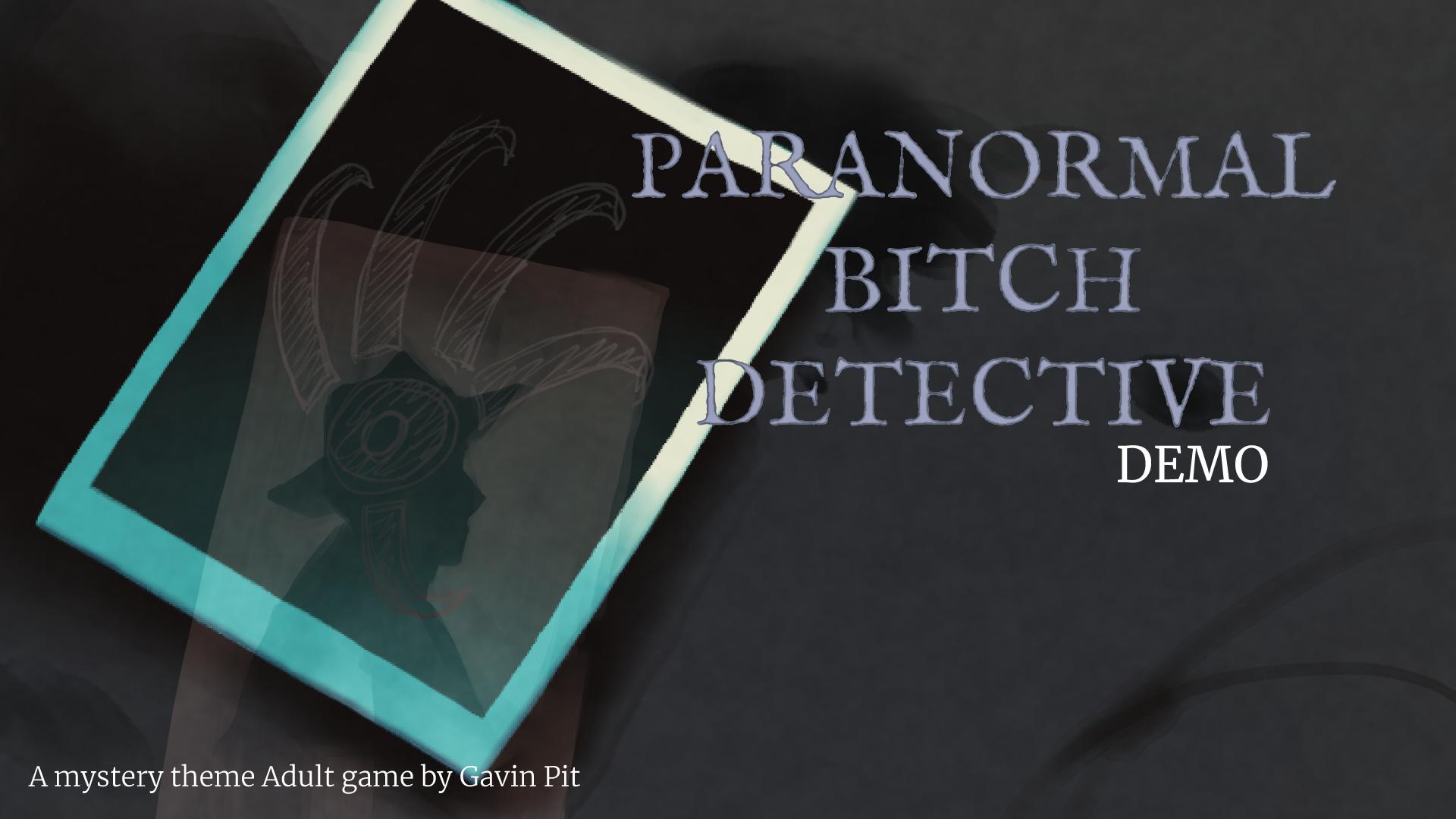Paranormal Bitch Detective[DEMO]