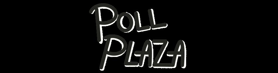 Poll Plaza