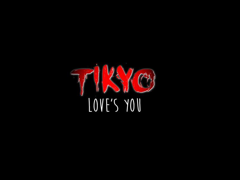 Tikyo Loves You