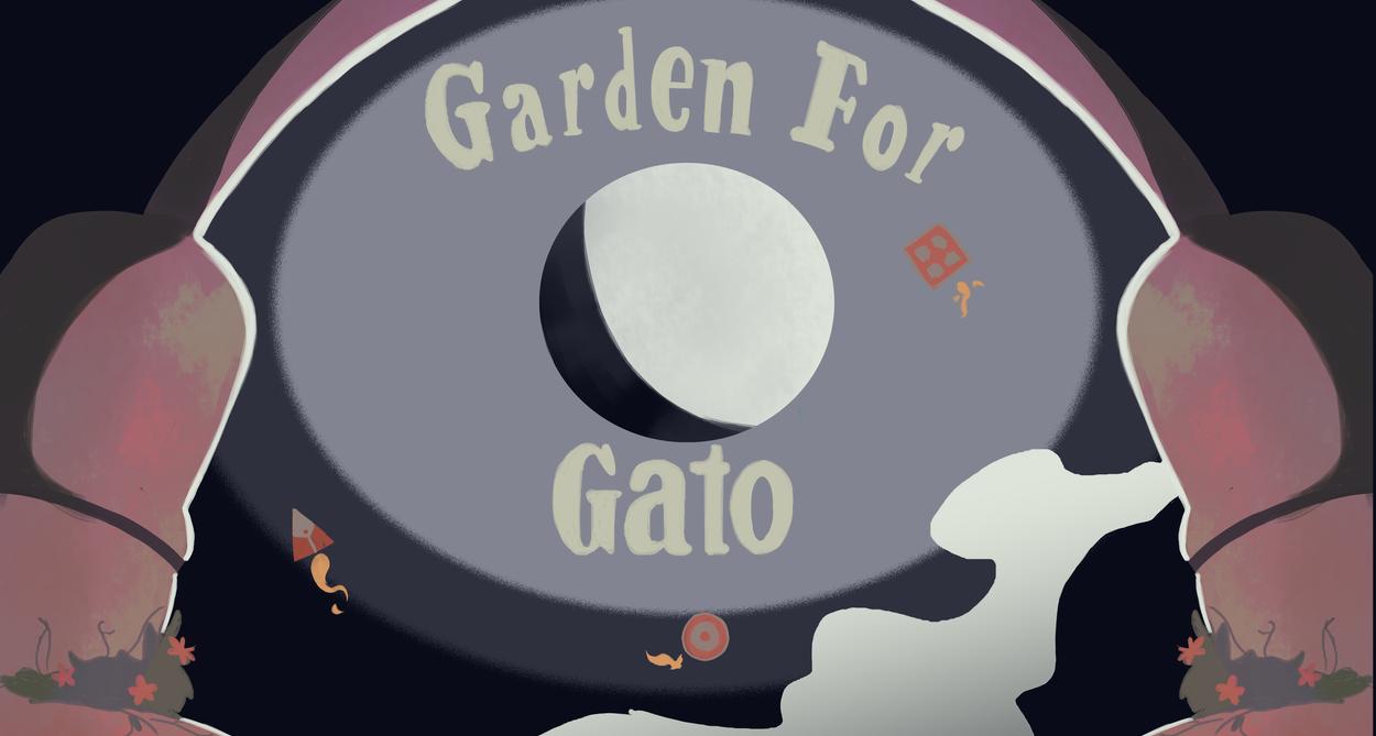GARDEN FOR GATO