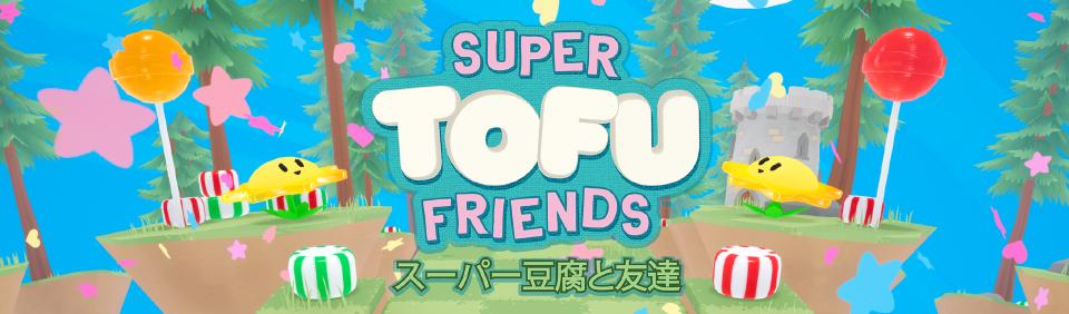 Super Tofu Friends