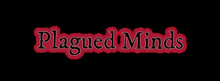 Plagued Minds
