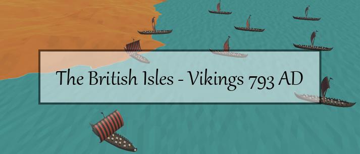 The British Isles - Vikings 793 AD