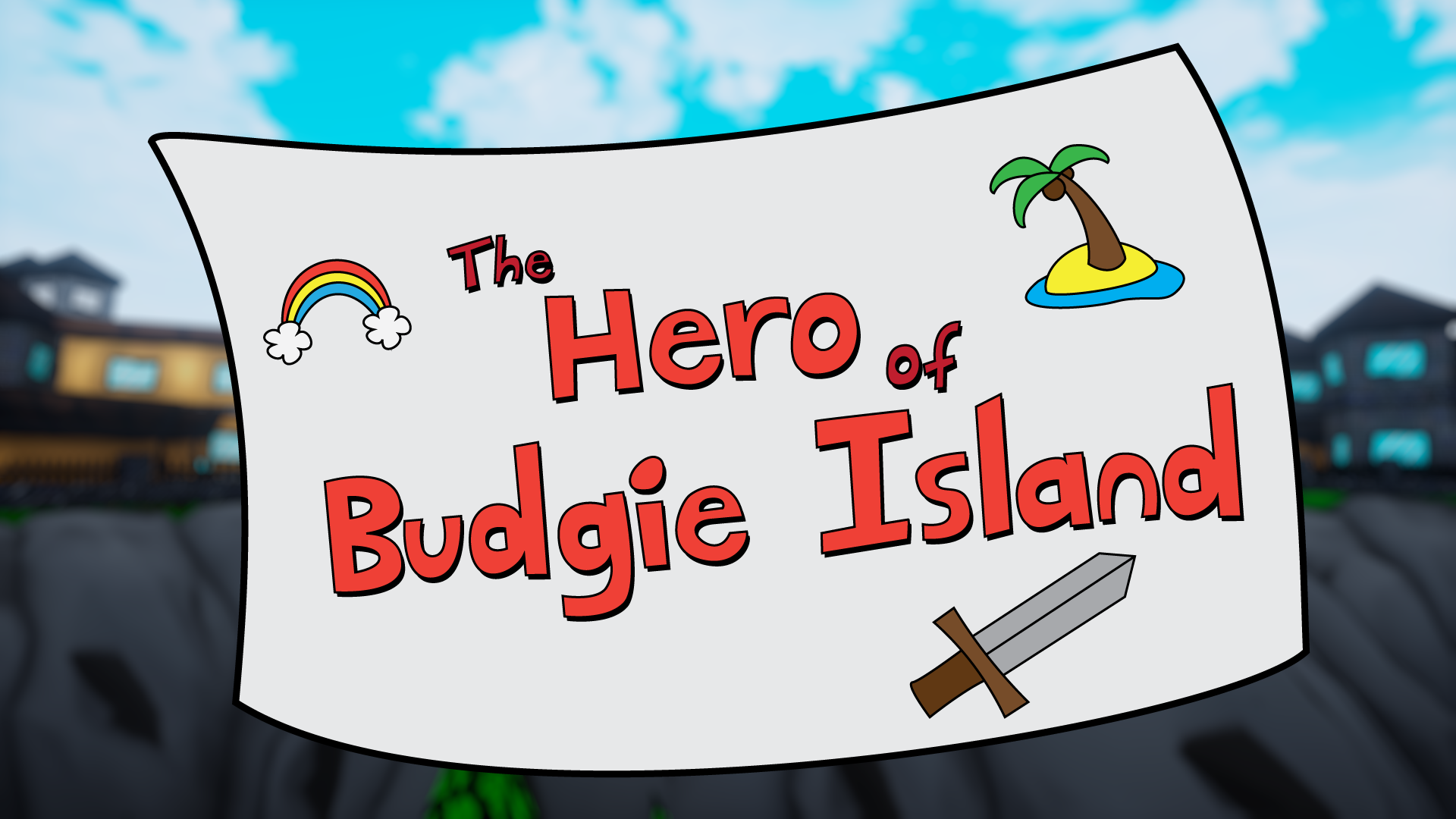 The Hero of Budgie Island