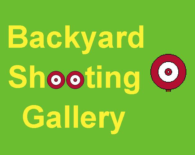Backyard Shooting Gallery