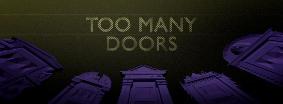 Too Many Doors