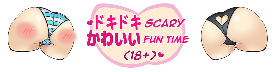 ❤︎ Doki-Doki Scary Kawaii Fun Time (18+) ❤︎