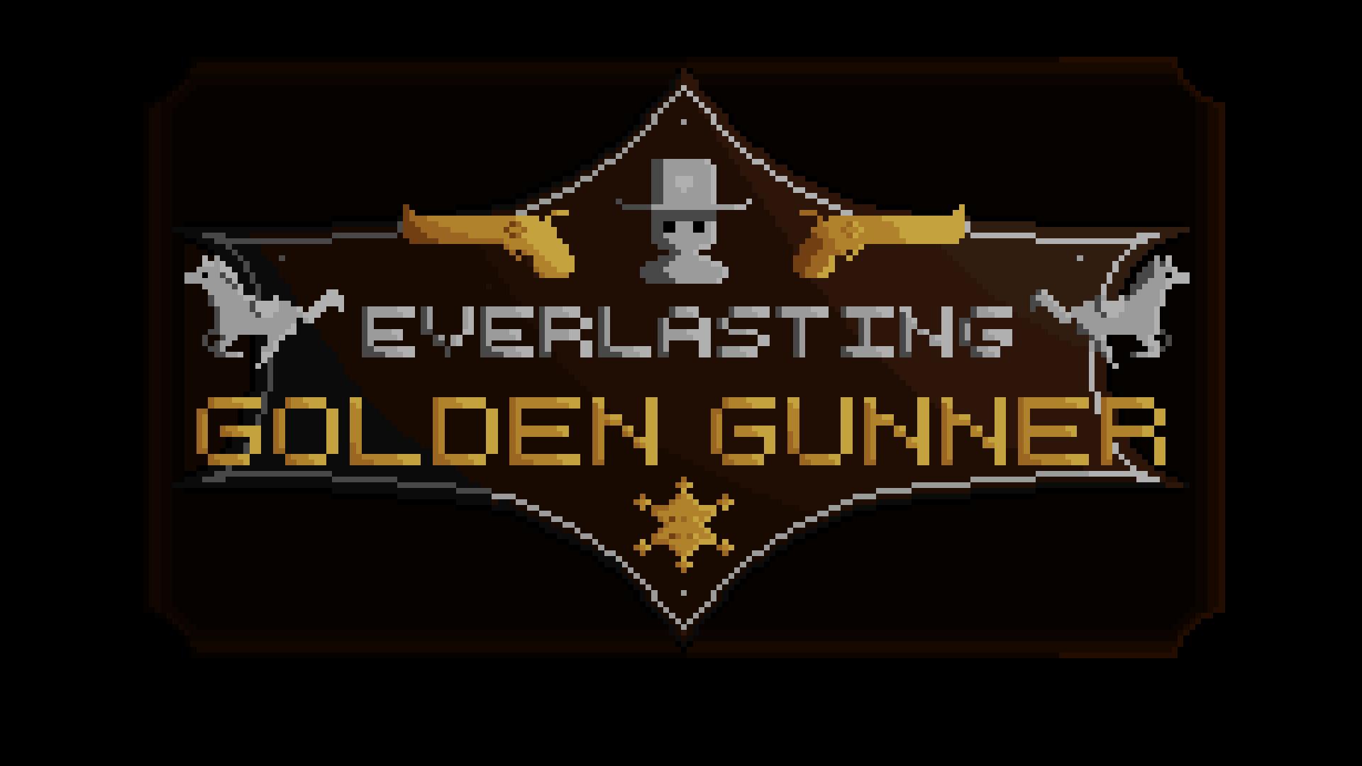 Everlasting Golden Gunner