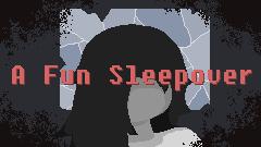 A Fun Sleepover