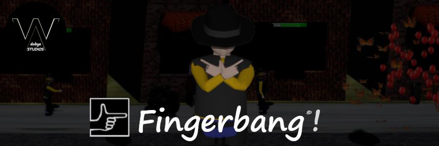 Fingerbang!
