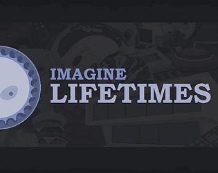 Imagine Lifetimes [Free] [Simulation] [Windows]