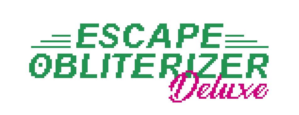 Escape Obliterizer Deluxe