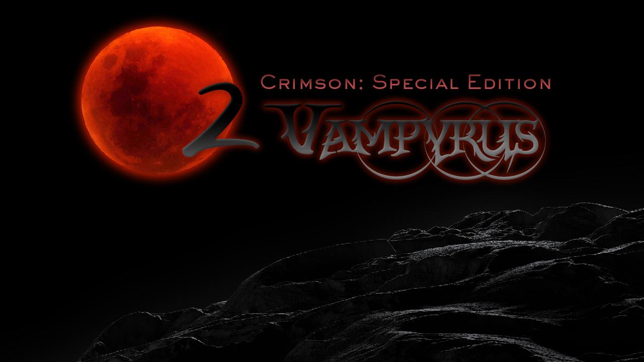 2 Vampyrus Crimson: Special Edition