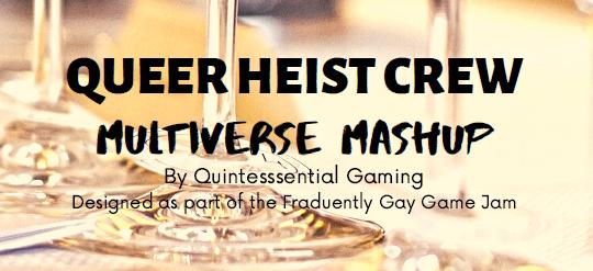 QUEER HEIST CREW: MULTIVERSE MASHUP