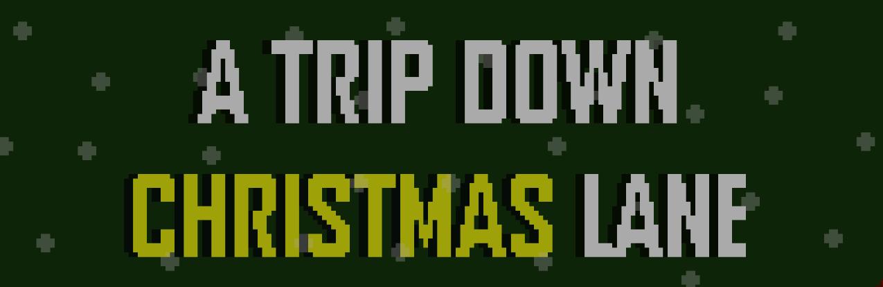 A trip Down Christmas Lane