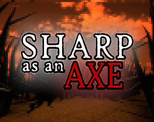 Sharp as an Axe