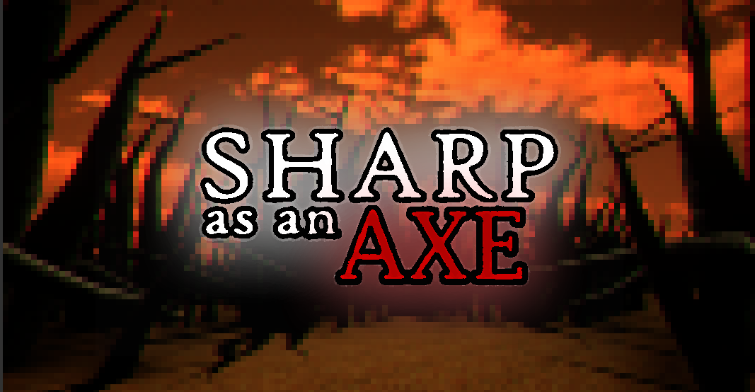 Sharp as an Axe