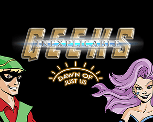 Inexplicable Geeks: Dawn of Just Us