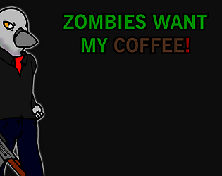 Zombies Want my Coffee!