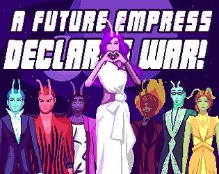 A Future Empress Declares War!