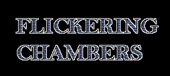 Flickering Chambers