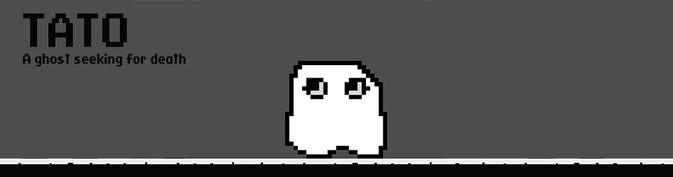 TATO: A ghost seeking for death