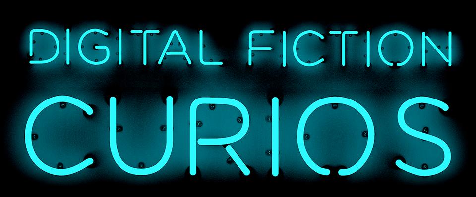 Digital Fiction Curios
