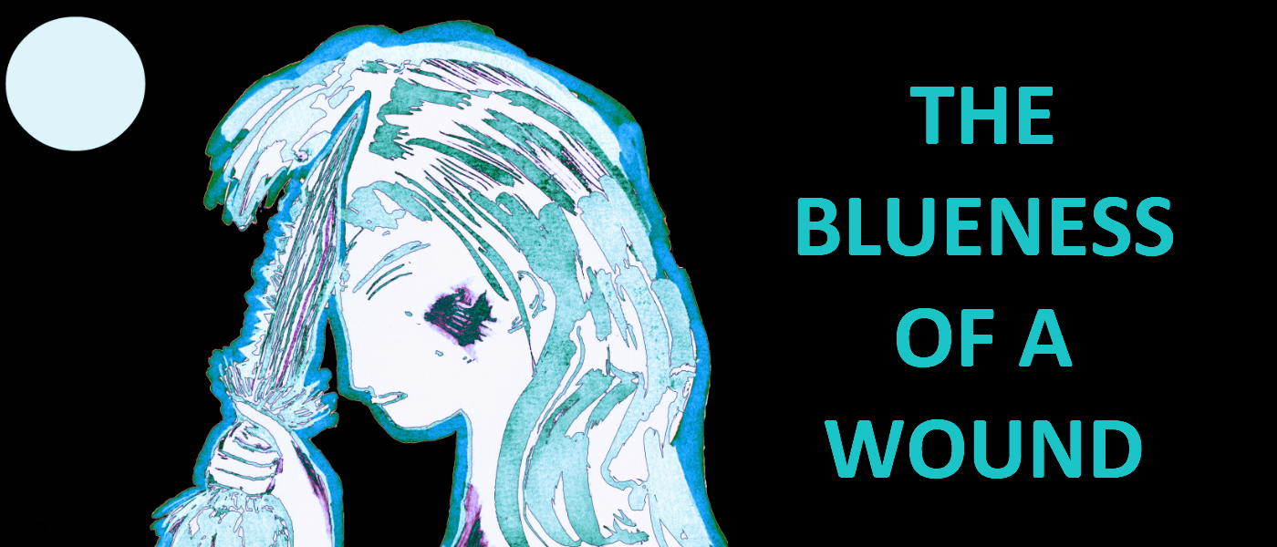 The Blueness of a Wound