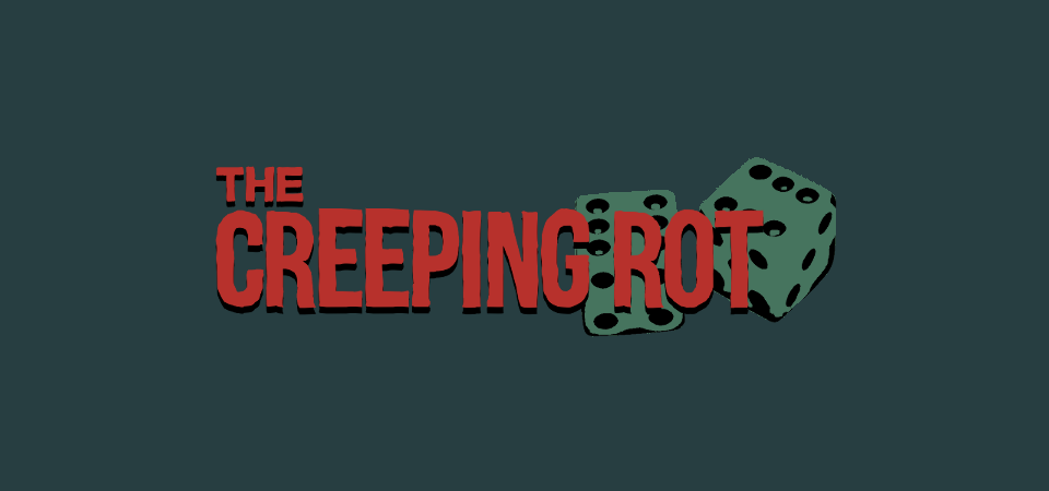 THE CREEPING ROT