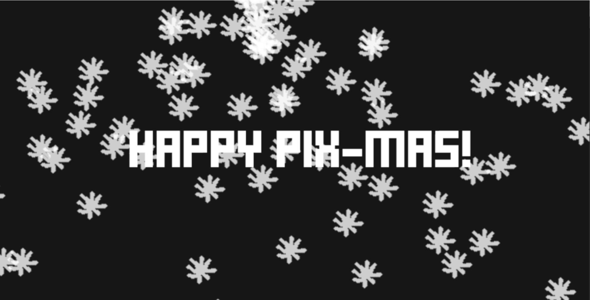 Happy PIX-MAS!