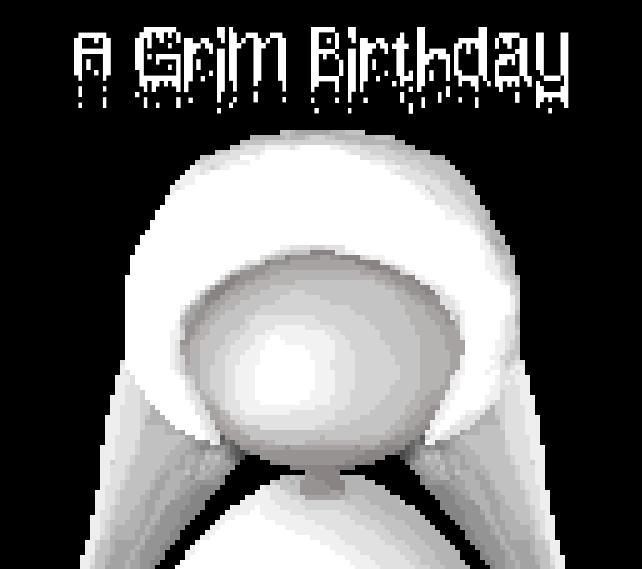 """""""A Grim Birthday"""""""