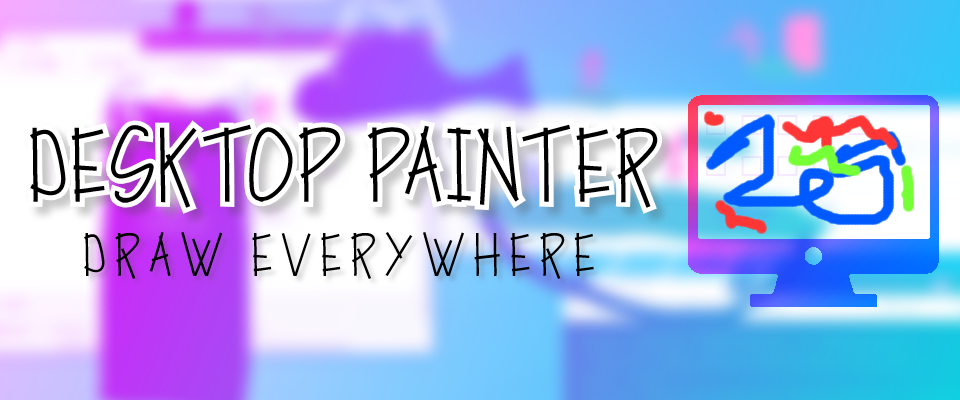 Desktop Painter: Draw EVERYWHERE | The Unofficial Sequel to MS Paint