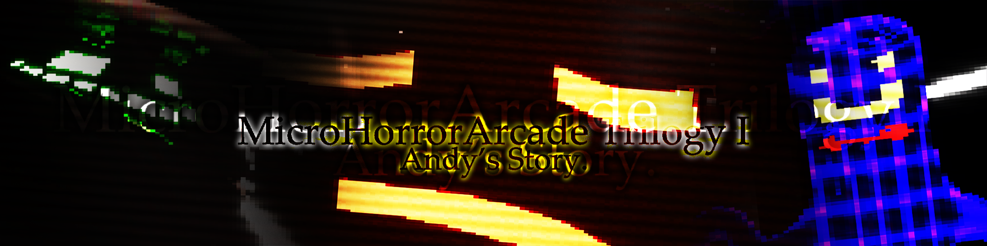 MicroHorrorArcade Trilogy I - Andy's Story