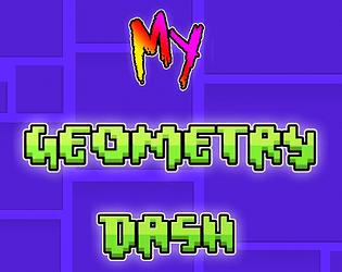 My Geometry Dash [Free] [Rhythm] [Windows]