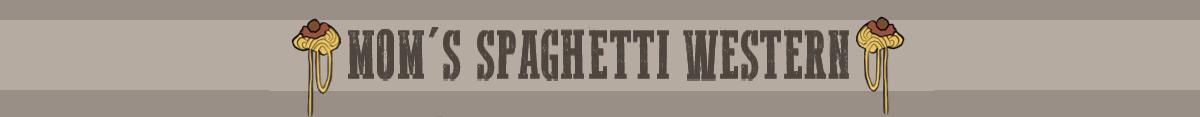 Mom's Spaghetti Western