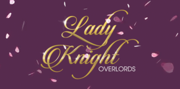 I, For One, Welcome Our New Lady Knight Overlords!