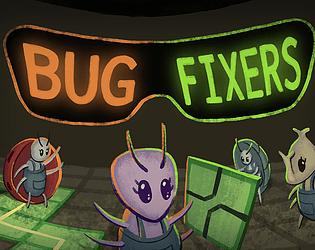 Bug Fixers by @jonapulse, @XanDrakeArt, @ZealousJade, @retropetet