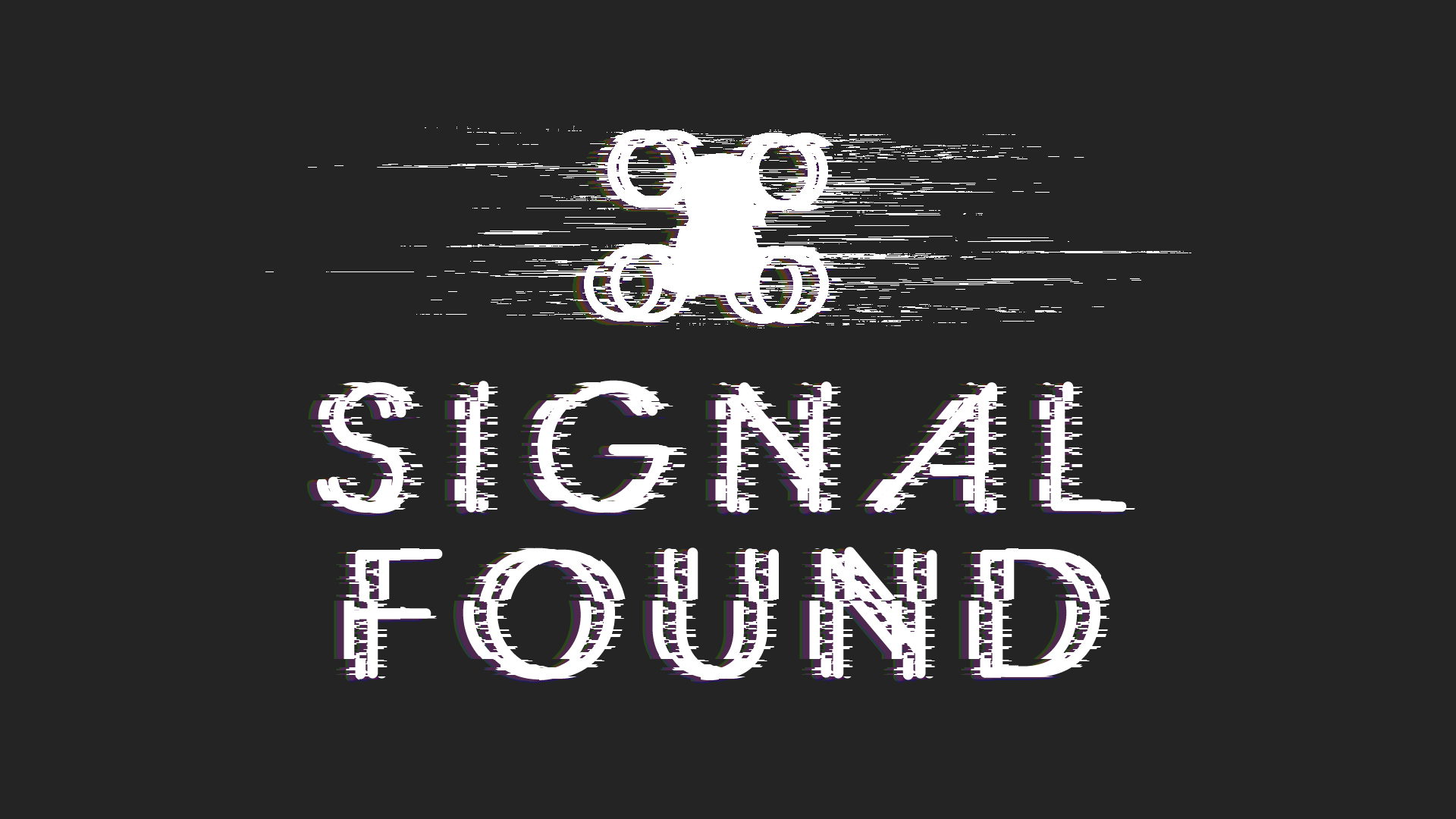 Signal Found V0.3 Indev Build