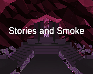 Stories and Smoke [Free] [Interactive Fiction] [Windows] [macOS]
