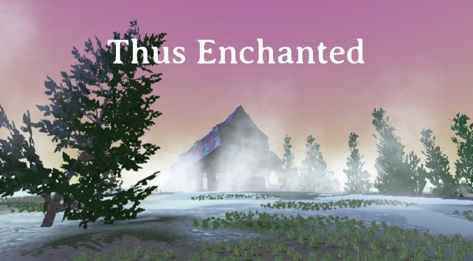 Thus Enchanted