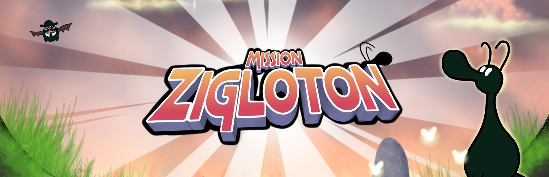 Mission Zigloton